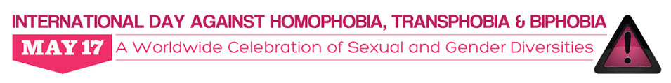 IDAHOT – International Day Against Homophobia and Transphobia – May 17 |
